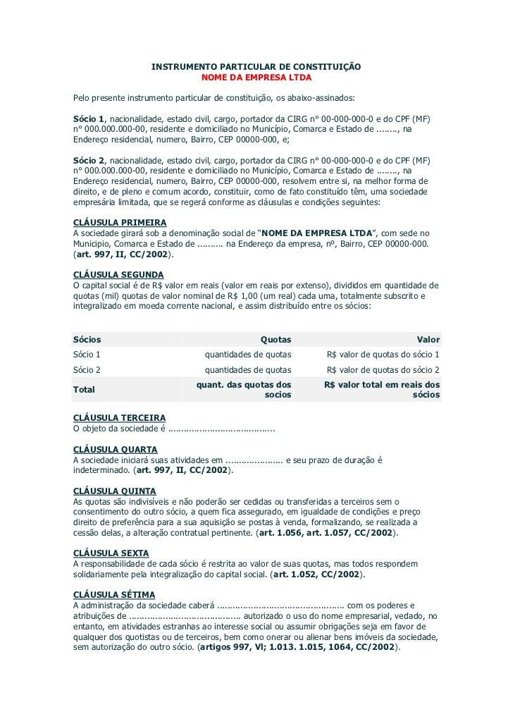 INSTRUMENTO PARTICULAR DE CONSTITUIÇÃO                                 NOME DA EMPRESA LTDAPelo presente instrumento parti...