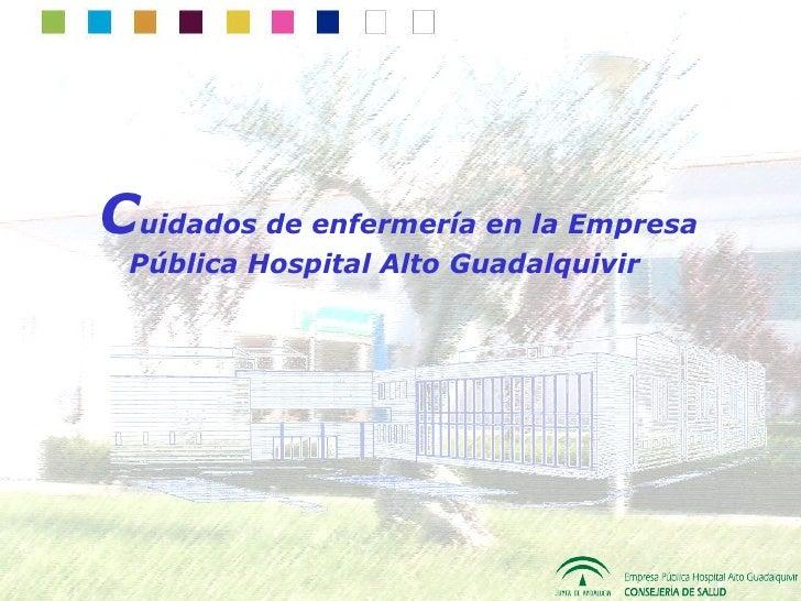 Cuidados de enfermería en la Empresa Pública Hospital ALto Guadalquivir