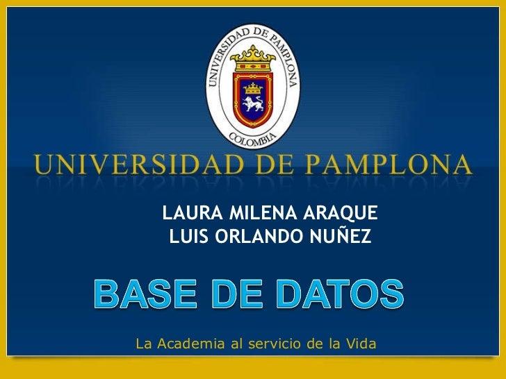 LAURA MILENA ARAQUE LUIS ORLANDO NUÑEZ La Academia al servicio de la Vida