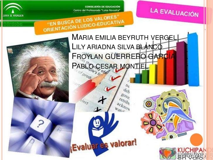 MARIA EMILIA BEYRUTH VERGELLILY ARIADNA SILVA BLANCOFROYLAN GUERRERO GARCÍAPABLO CESAR MONTIEL