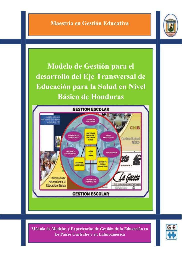 Maestría en Gestión Educativa     Modelo de Gestión para el  desarrollo del Eje Transversal de  Educación para la Salud en...