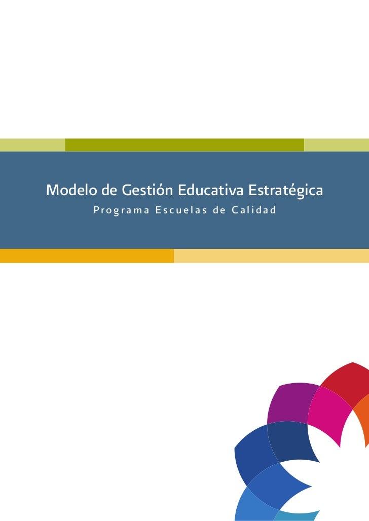 Modelo de Gestión Educativa Estratégica      Programa Escuelas de Calidad