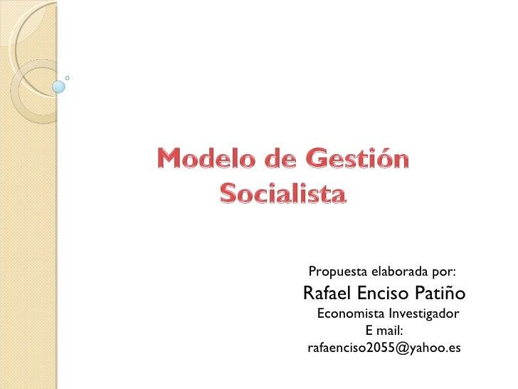 Modelo de Gestion Socialista (Rafael Enciso)