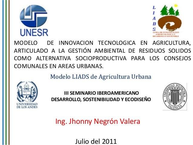 MODELO DE INNOVACION TECNOLOGICA EN AGRICULTURA, ARTICULADO A LA GESTIÓN AMBIENTAL DE RESIDUOS SOLIDOS COMO ALTERNATIVA SO...