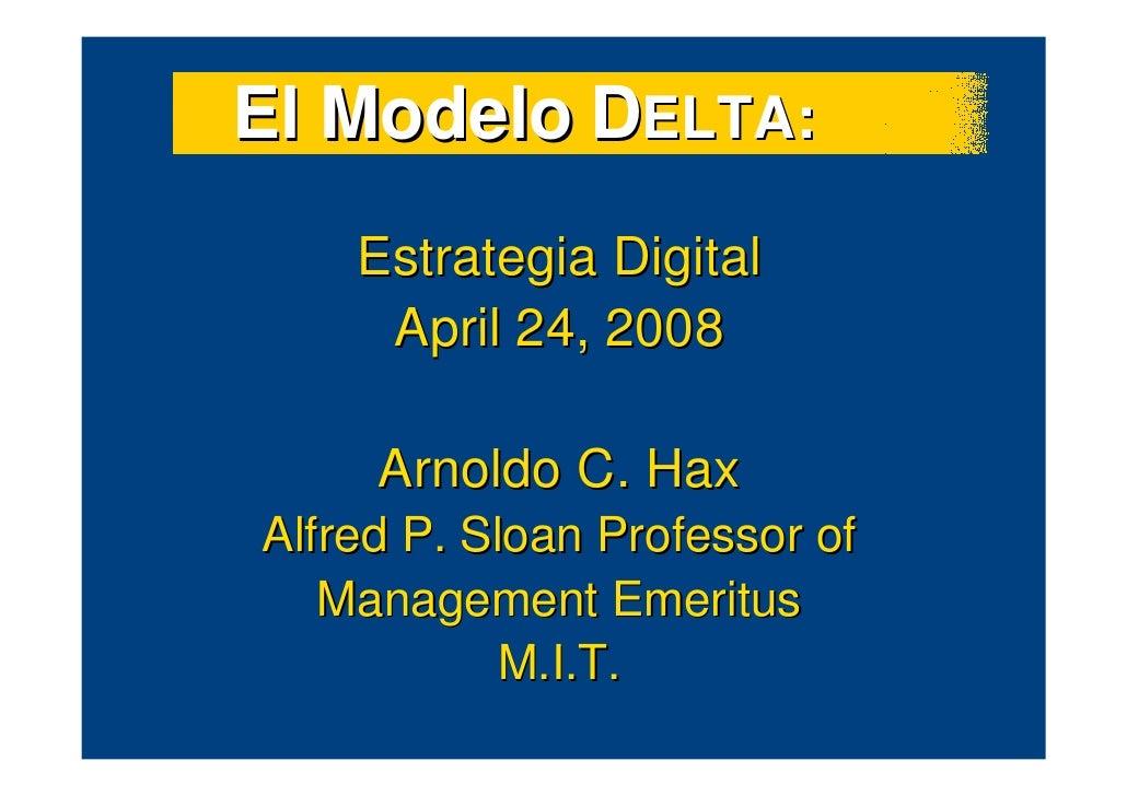El Modelo Delta: Tres Alternativas de Posicionamiento Estratégico (Arnoldo Hax, MIT Sloan)