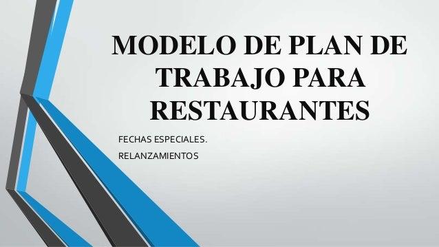 MODELO DE PLAN DE TRABAJO PARA RESTAURANTES FECHAS ESPECIALES. RELANZAMIENTOS