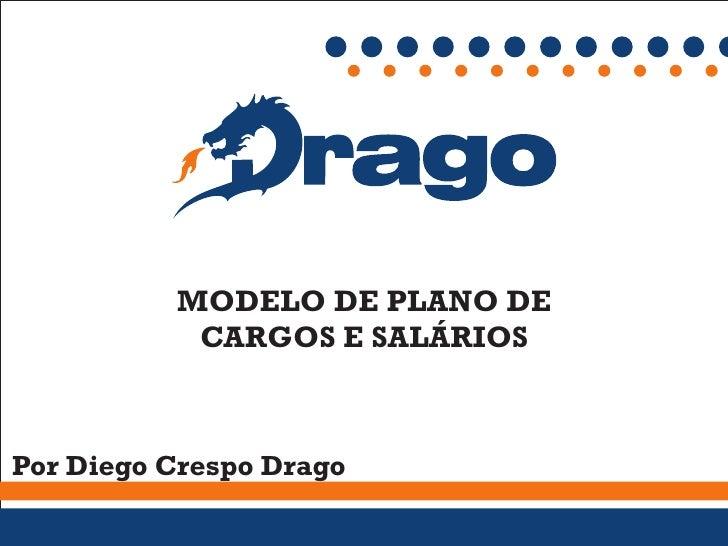 MODELO DE PLANO DE            CARGOS E SALÁRIOS    Por Diego Crespo Drago