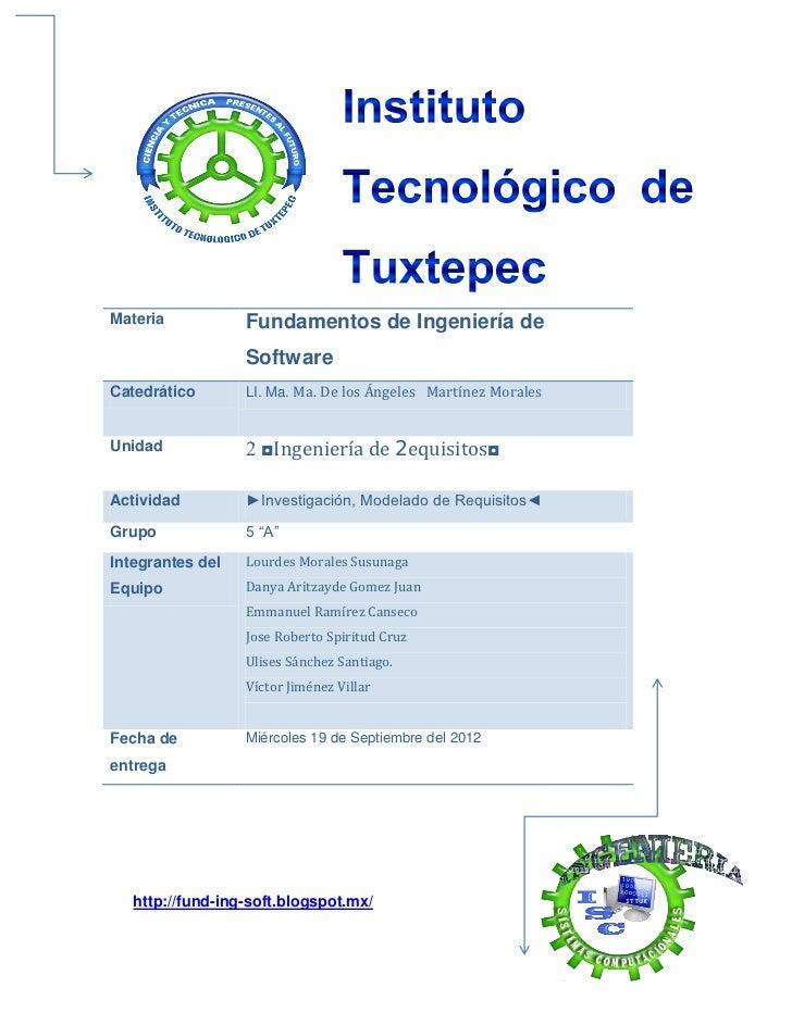 Materia           Fundamentos de Ingeniería de                  SoftwareCatedrático       LI. Ma. Ma. De los Ángeles Martí...