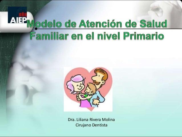 Dra. Liliana Rivera Molina    Cirujano Dentista