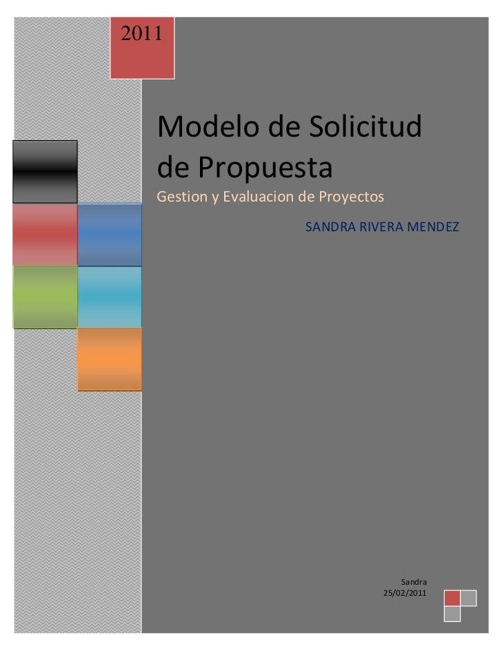 2011   Modelo de Solicitud   de Propuesta   Gestion y Evaluacion de Proyectos                        SANDRA RIVERA MENDEZ ...