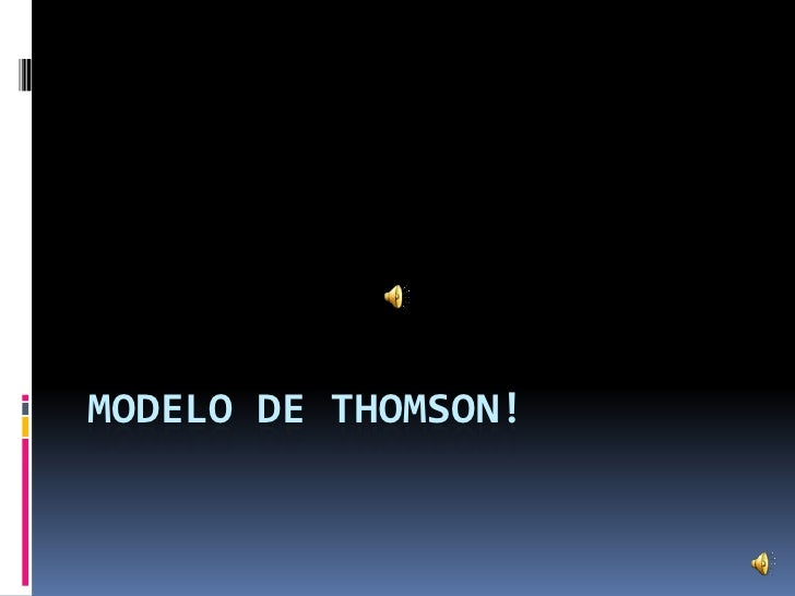 Modelo de Thomson!<br />