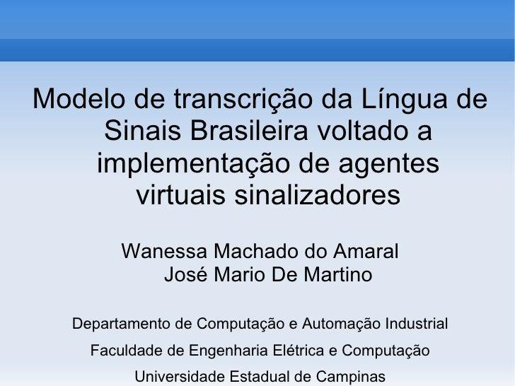 Modelo de transcrição da Língua de      Sinais Brasileira voltado a     implementação de agentes        virtuais sinalizad...