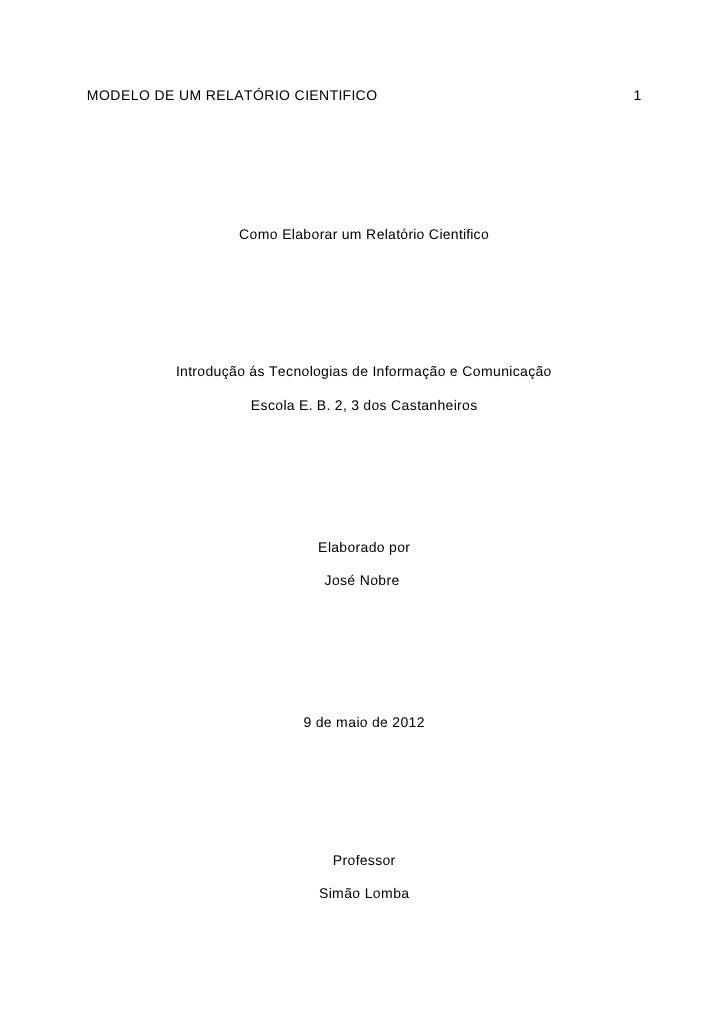 MODELO DE UM RELATÓRIO CIENTIFICO                                 1                  Como Elaborar um Relatório Cientifico...