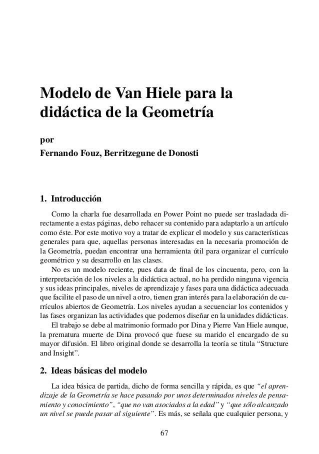 Modelo de Van Hiele para la didáctica de la Geometría por Fernando Fouz, Berritzegune de Donosti  1. Introducción Como la ...