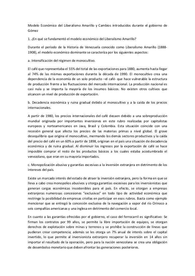 Modelo Económico del Liberalismo Amarillo y Cambios introducidos durante el gobierno de Gómez 1. ¿En qué se fundamentó el ...