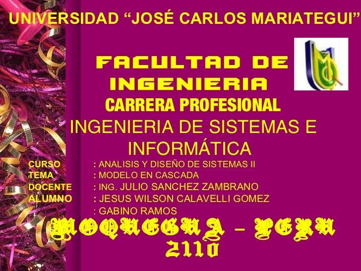 """UNIVERSIDAD """"JOSÉ CARLOS MARIATEGUI""""          FACULTAD DE           INGENIERIA           CARRERA PROFESIONAL       INGENIE..."""