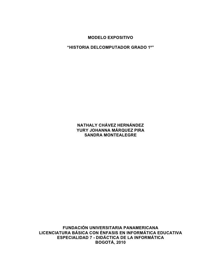 "MODELO EXPOSITIVO            ""HISTORIA DELCOMPUTADOR GRADO 1º""                   NATHALY CHÁVEZ HERNÁNDEZ               YU..."