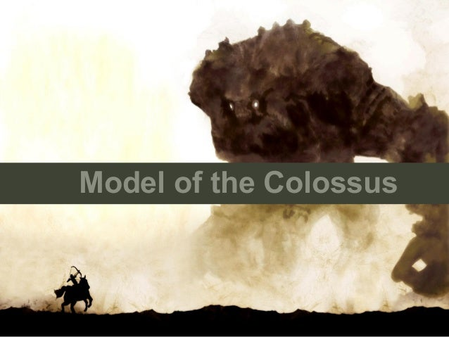 Model of the Colossus