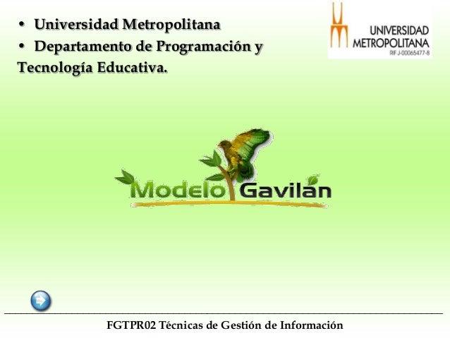 • Universidad Metropolitana  • Departamento de Programación y  Tecnología Educativa.______________________________________...
