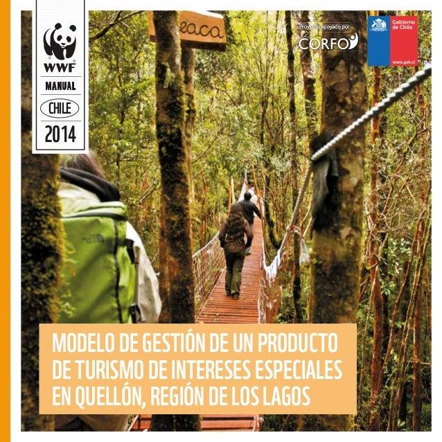 2014 MANUAL CHILE MODELODEGESTIÓNDEUNPRODUCTO DETURISMODEINTERESESESPECIALES ENQUELLÓN,REGIÓNDELOSLAGOS Proyecto apoyado p...