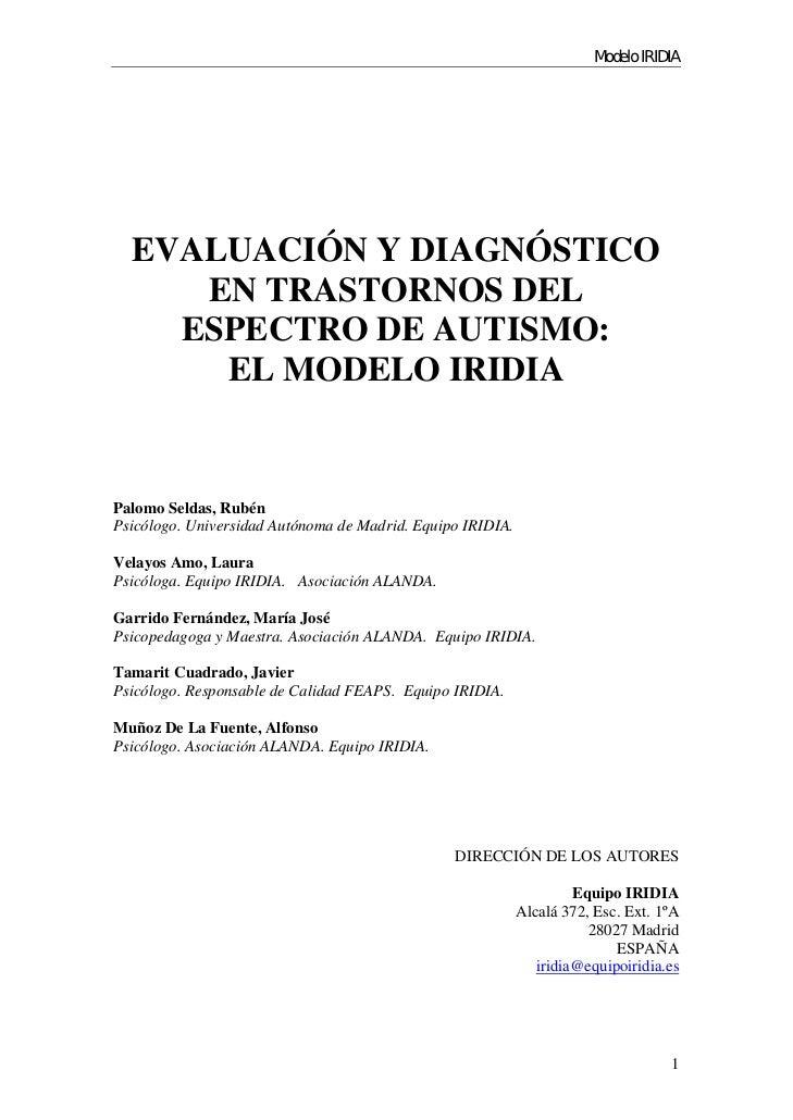Modelo IRIDIA  EVALUACIÓN Y DIAGNÓSTICO     EN TRASTORNOS DEL    ESPECTRO DE AUTISMO:      EL MODELO IRIDIAPalomo Seldas, ...