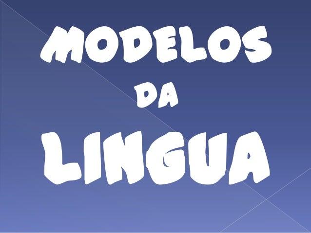 MODELOS da LINGUA