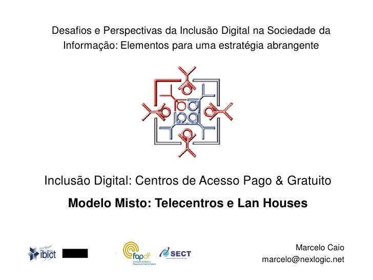 Desafios e Perspectivas da Inclusão Digital na Sociedade da    Informação: Elementos para uma estratégia abrangente     In...