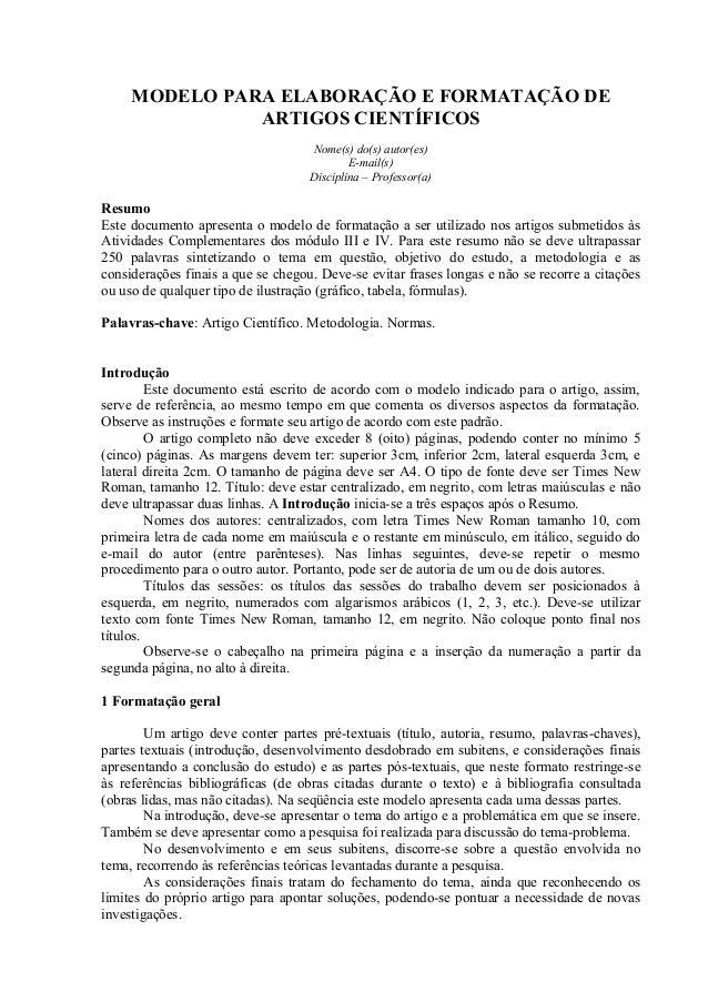 MODELO PARA ELABORAÇÃO E FORMATAÇÃO DE  ARTIGOS CIENTÍFICOS  Nome(s) do(s) autor(es)  E-mail(s)  Disciplina – Professor(a)...