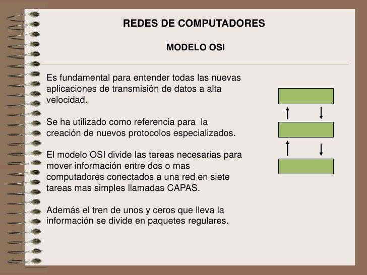REDES DE COMPUTADORES<br />MODELO OSI<br />Es fundamental para entender todas las nuevas aplicaciones de transmisión de da...