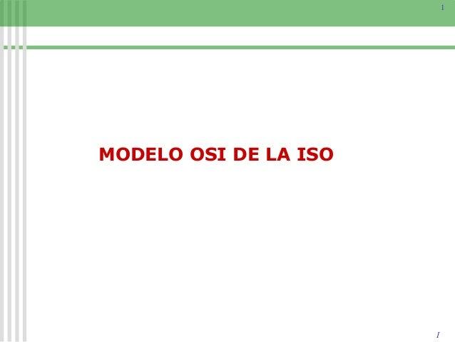 1 I MODELO OSI DE LA ISO