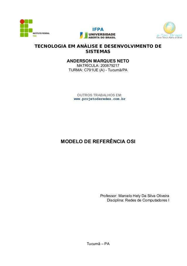 IFPA TECNOLOGIA EM ANÁLISE E DESENVOLVIMENTO DE SISTEMAS ANDERSON MARQUES NETO MATRÍCULA: 200879217 TURMA: C791UE (A) - Tu...