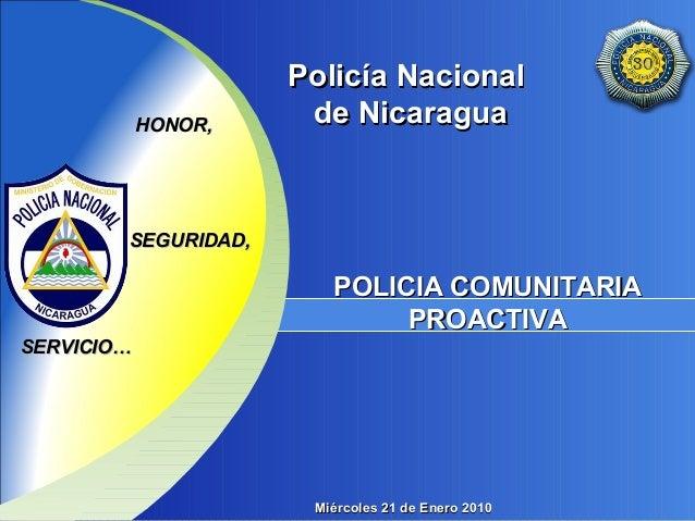 Policía NacionalPolicía Nacional de Nicaraguade NicaraguaHONOR,HONOR, POLICIA COMUNITARIAPOLICIA COMUNITARIA PROACTIVAPROA...