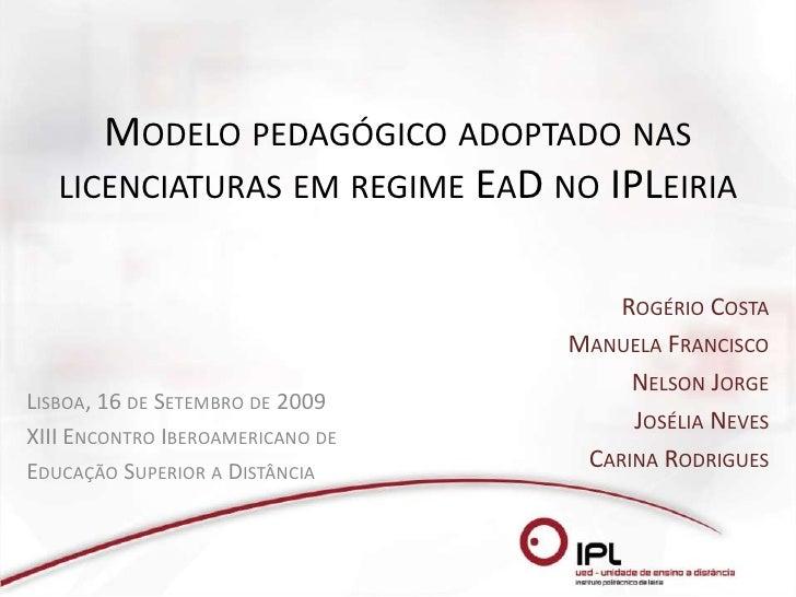 Modelo pedagógico adoptado nas licenciaturas em regime EaD no IPLeiria