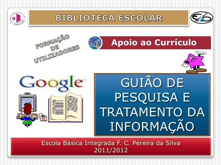 Apoio ao Currículo                      GUIÃO DE                     PESQUISA E                   TRATAMENTO DA           ...