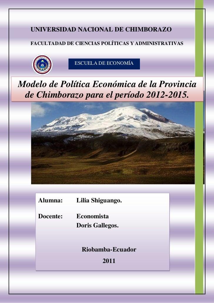 UNIVERSIDAD NACIONAL DE CHIMBORAZO   FACULTADAD DE CIENCIAS POLÍTICAS Y ADMINISTRATIVAS                 ESCUELA DE ECONOMÍ...