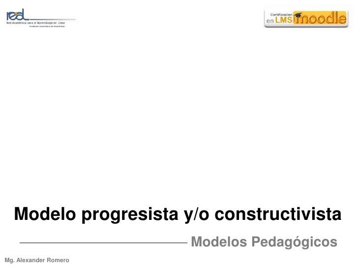 Modelo progresista y o constructivista