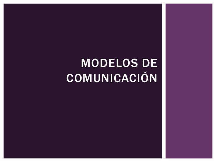 Modelos de comunicación <br />