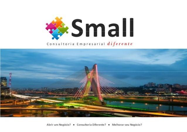 COMPARAÇÃO DE MODELOS      © 2012. Small Consultoria      Avenida Voluntários da Pátria, 2041 – cj. 406      Santana, São ...