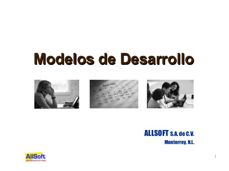 Modelos de Desarrollo ALLSOFT  S.A. de C.V. Monterrey, N.L.