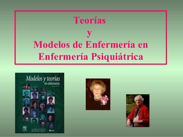 Teorías y Modelos de Enfermería en Enfermería Psiquiátrica