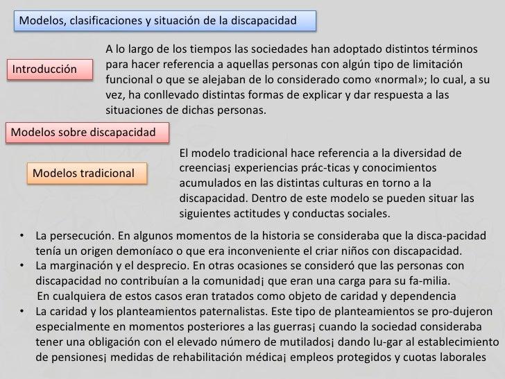 Modelos, clasificaciones y situación de la discapacidad<br />A lo largo de los tiempos las sociedades han adoptado distint...