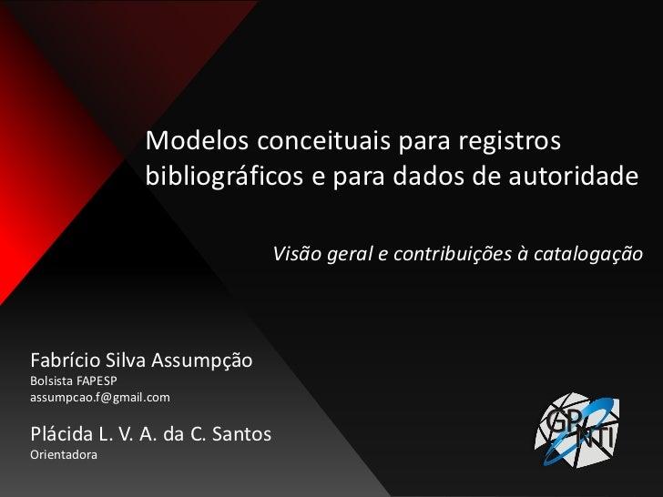 Modelos conceituais para registros bibliográficos e para dados de autoridade: visão geral e contribuições à catalogação
