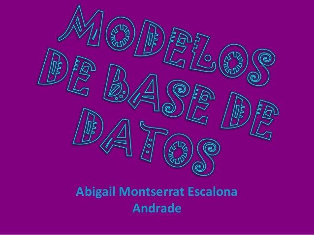 Abigail Montserrat Escalona         Andrade
