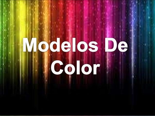 Elmodelo HSV del inglés Hue,Saturation, Value.Se trata deuna transformación nolineal del espacio decolor RGB, y se puede u...