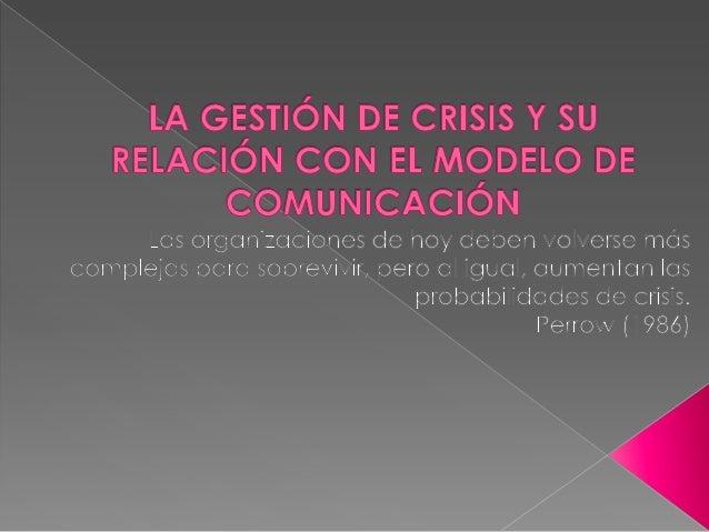 La gestón de crisis y su relación con el modelo comunicación