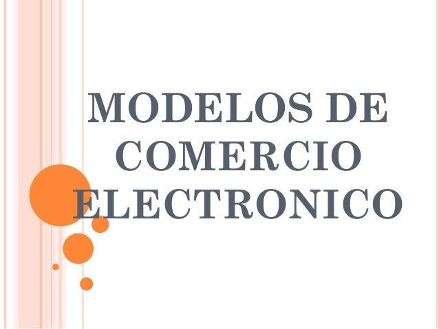 MODELOS DE  COMERCIOELECTRONICO
