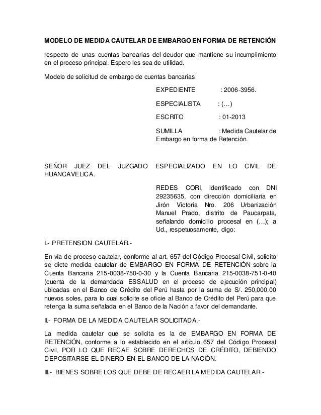 MODELO DE MEDIDA CAUTELAR DE EMBARGO EN FORMA DE RETENCIÓN respecto de unas cuentas bancarias del deudor que mantiene su i...