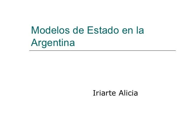 Modelos de Estado en la Argentina Iriarte Alicia