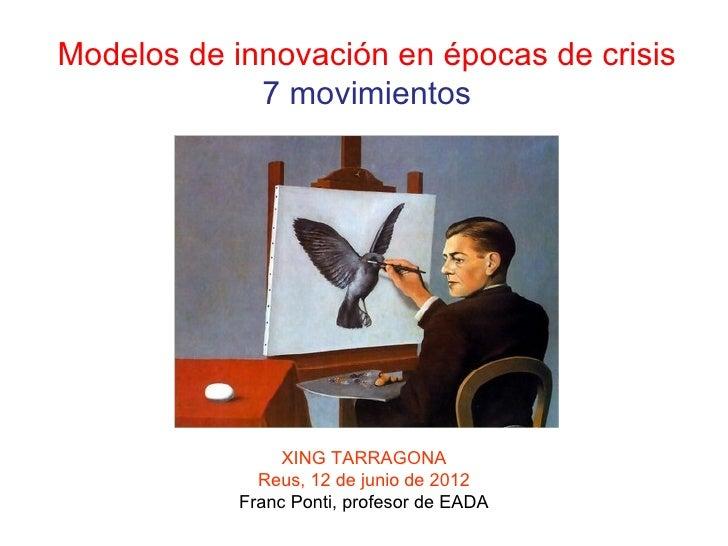Modelos de innovación en épocas de crisis             7 movimientos                 XING TARRAGONA              Reus, 12 d...