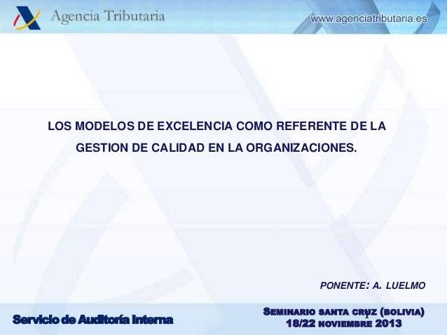 Los modelos de excelencia como referente de la gestión de calidad en las organizaciones / Alejandro Luelmo, Agencia Estatal de Administración Tributaria (AEAT) de España